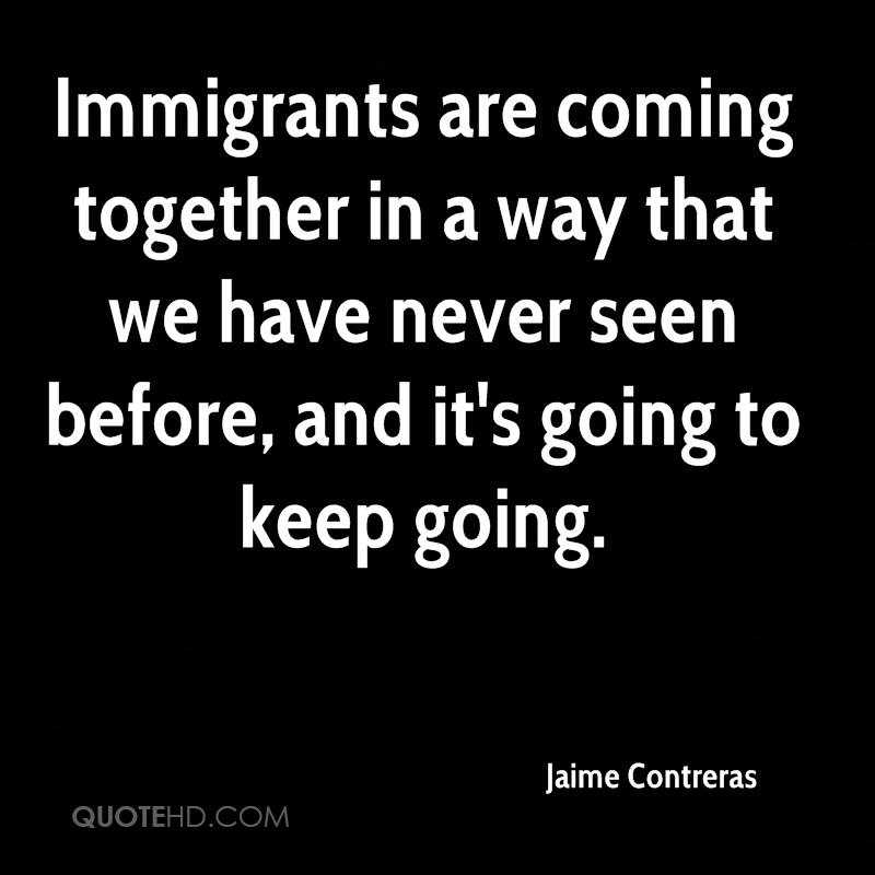 Immigrants are coming together in a way that we have never seen before, and it's going to keep going.
