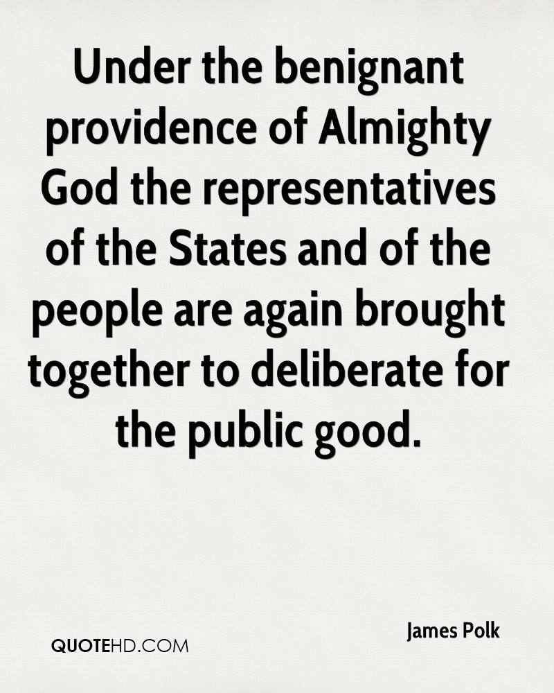 Under the benignant providence of Almighty God the representatives of the States and of the people are again brought together to deliberate for the public good.