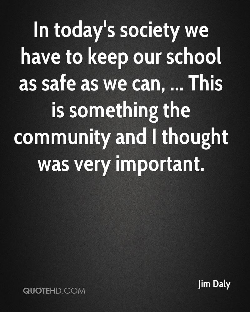 In today's society we have to keep our school as safe as we can, ... This is something the community and I thought was very important.