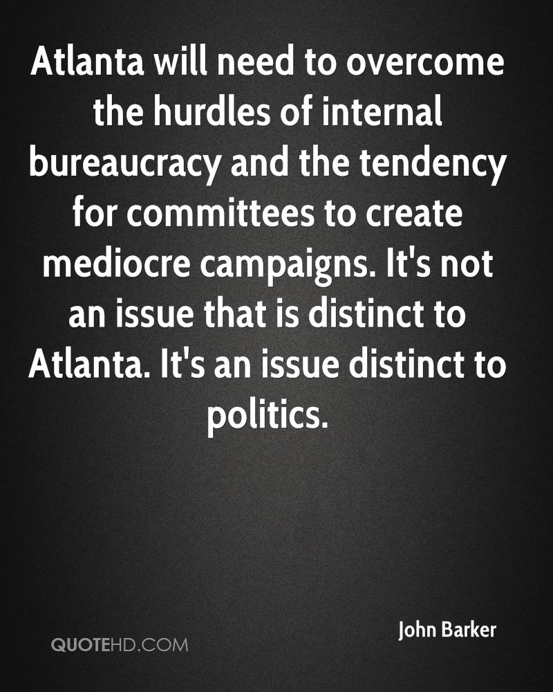 Atlanta will need to overcome the hurdles of internal bureaucracy and the tendency for committees to create mediocre campaigns. It's not an issue that is distinct to Atlanta. It's an issue distinct to politics.