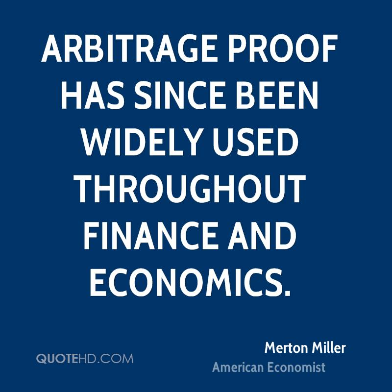 Arbitrage proof has since been widely used throughout finance and economics.