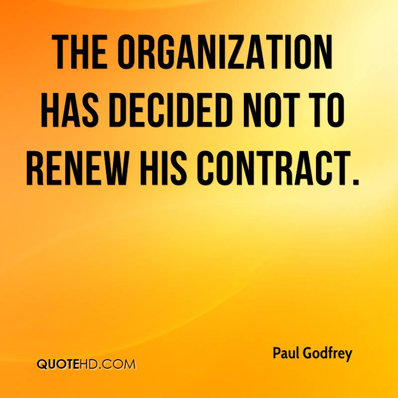 The organization has decided not to renew his contract.