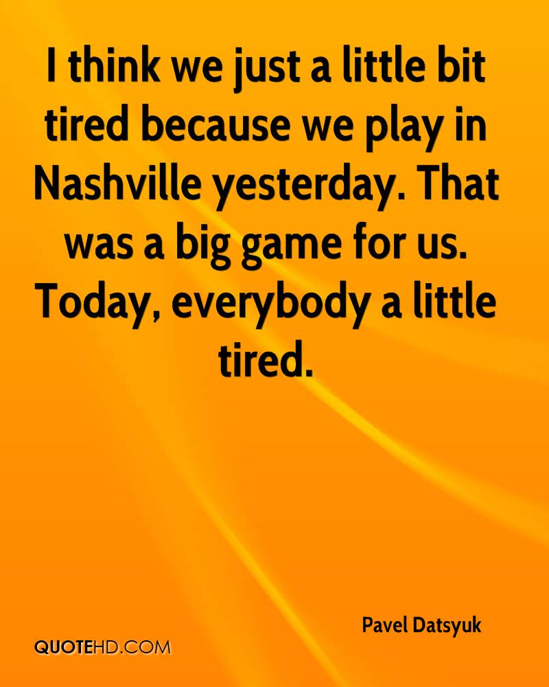 I think we just a little bit tired because we play in Nashville yesterday. That was a big game for us. Today, everybody a little tired.