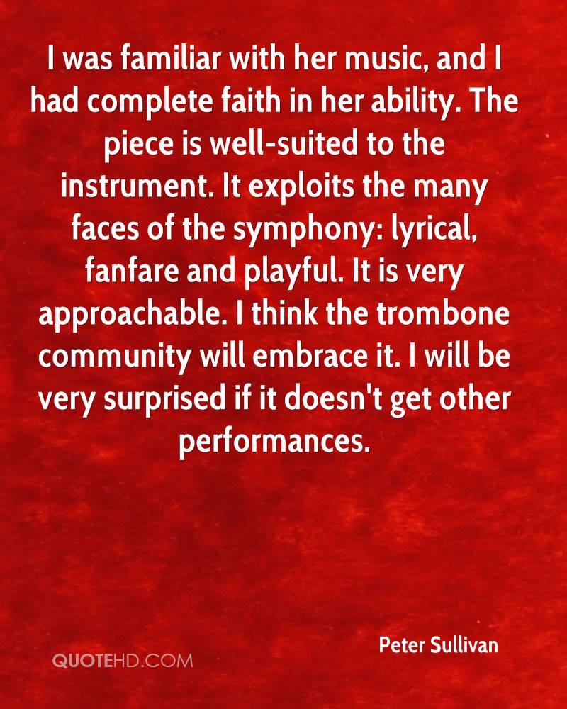 I was familiar with her music, and I had complete faith in her ability. The piece is well-suited to the instrument. It exploits the many faces of the symphony: lyrical, fanfare and playful. It is very approachable. I think the trombone community will embrace it. I will be very surprised if it doesn't get other performances.