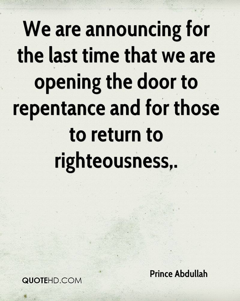 We are announcing for the last time that we are opening the door to repentance and for those to return to righteousness.