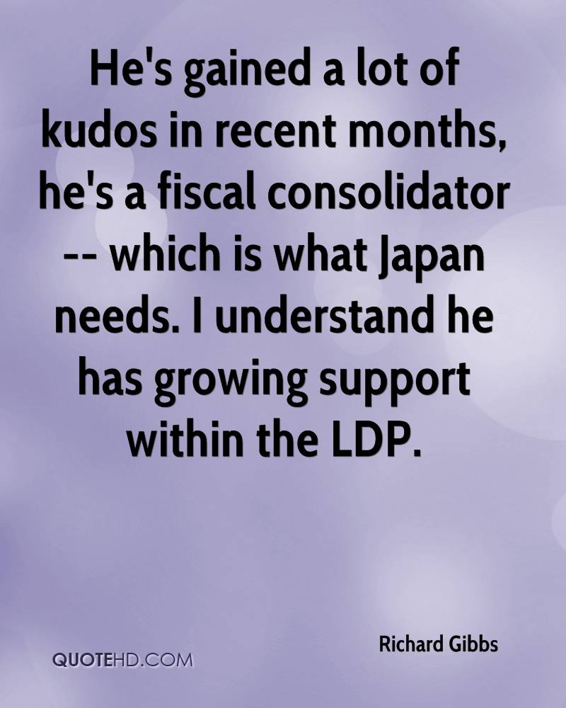 He's gained a lot of kudos in recent months, he's a fiscal consolidator -- which is what Japan needs. I understand he has growing support within the LDP.