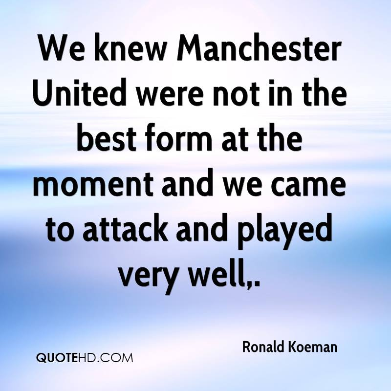 We knew Manchester United were not in the best form at the moment and we came to attack and played very well.