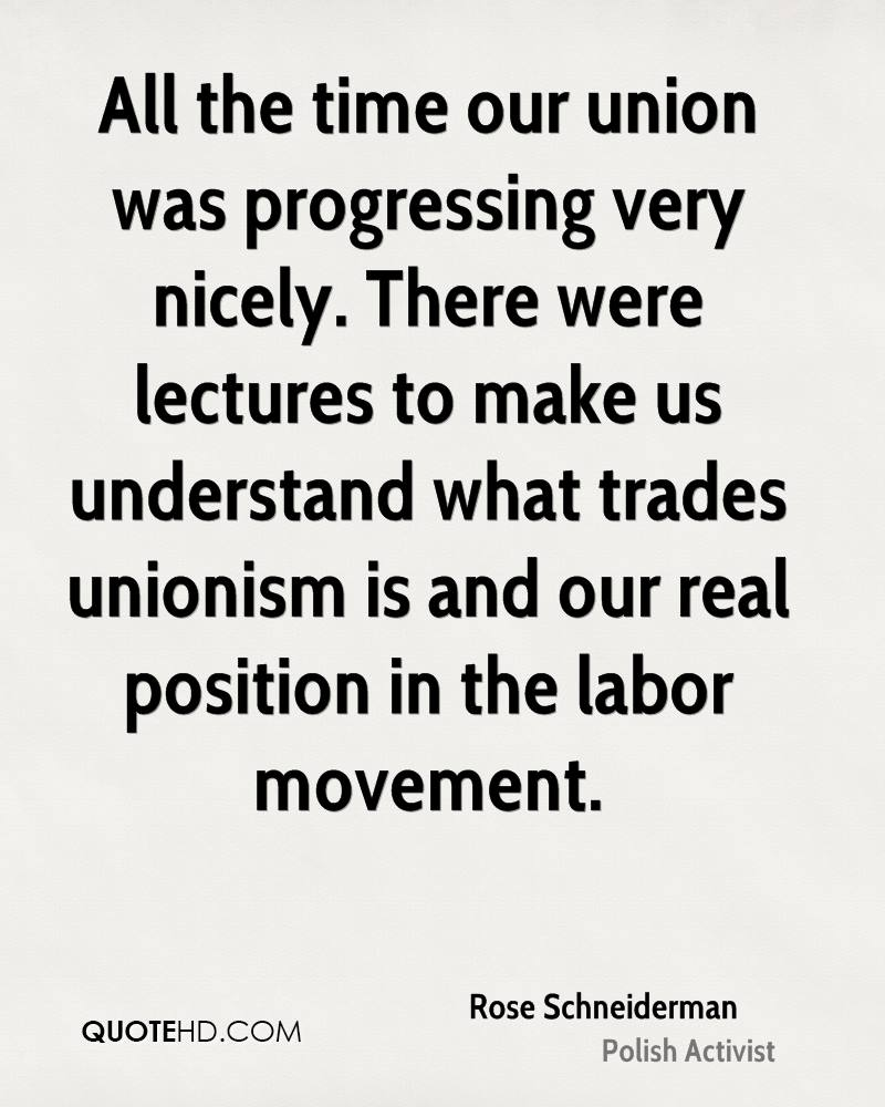 All the time our union was progressing very nicely. There were lectures to make us understand what trades unionism is and our real position in the labor movement.