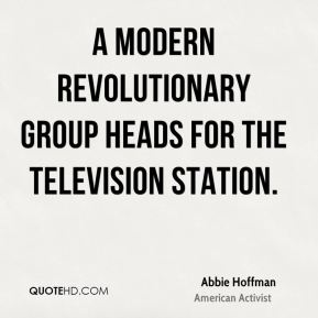 Abbie Hoffman - A modern revolutionary group heads for the television station.