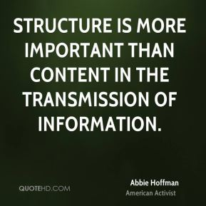 Structure is more important than content in the transmission of information.