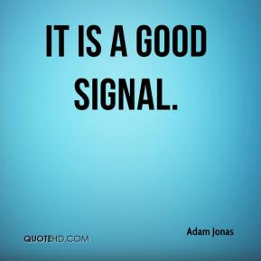 It is a good signal.
