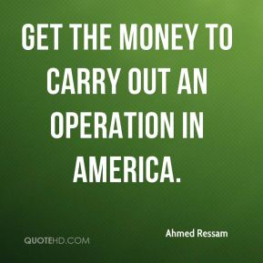 Ahmed Ressam - get the money to carry out an operation in America.