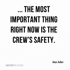 ... The most important thing right now is the crew's safety.