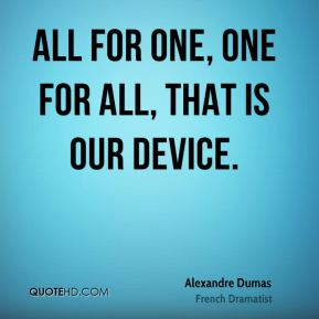 All for one, one for all, that is our device.