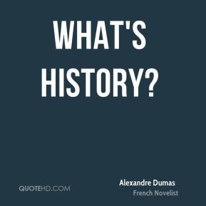 What's history?