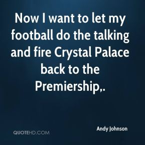 Andy Johnson - Now I want to let my football do the talking and fire Crystal Palace back to the Premiership.