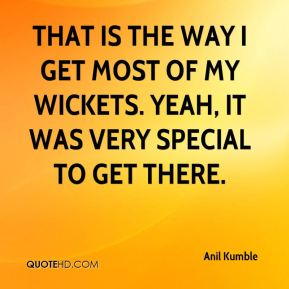 That is the way I get most of my wickets. Yeah, it was very special to get there.