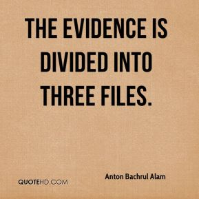 Anton Bachrul Alam - The evidence is divided into three files.