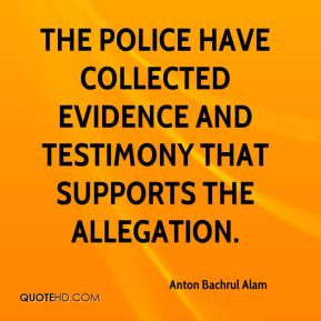 Anton Bachrul Alam - The police have collected evidence and testimony that supports the allegation.