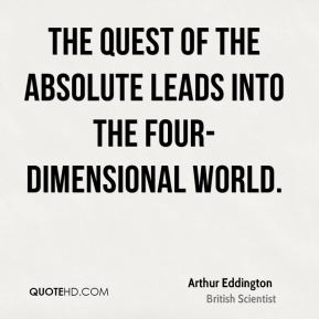 Arthur Eddington - The quest of the absolute leads into the four-dimensional world.