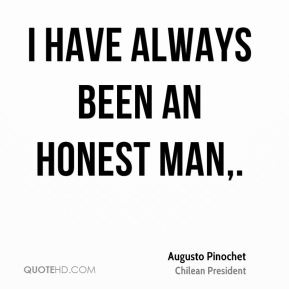 I have always been an honest man.