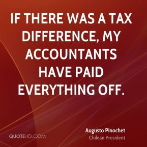 if there was a tax difference, my accountants have paid everything off.