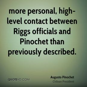 more personal, high-level contact between Riggs officials and Pinochet than previously described.