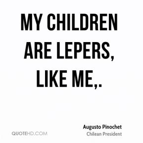 My children are lepers, like me.