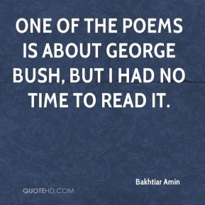 One of the poems is about George Bush, but I had no time to read it.
