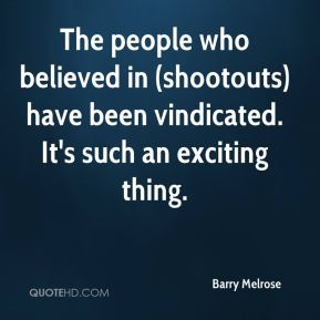 The people who believed in (shootouts) have been vindicated. It's such an exciting thing.