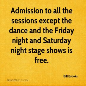 Admission to all the sessions except the dance and the Friday night and Saturday night stage shows is free.