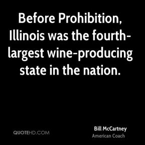 Bill McCartney - Before Prohibition, Illinois was the fourth-largest wine-producing state in the nation.