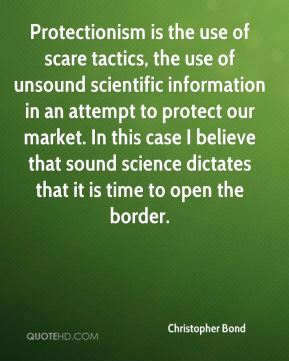 Christopher Bond - Protectionism is the use of scare tactics, the use of unsound scientific information in an attempt to protect our market. In this case I believe that sound science dictates that it is time to open the border.
