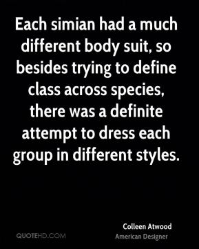 Each simian had a much different body suit, so besides trying to define class across species, there was a definite attempt to dress each group in different styles.