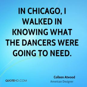 In Chicago, I walked in knowing what the dancers were going to need.