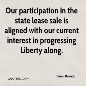 Daren Beaudo - Our participation in the state lease sale is aligned with our current interest in progressing Liberty along.
