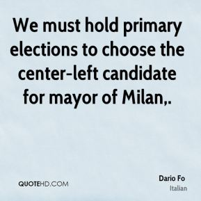 Dario Fo - We must hold primary elections to choose the center-left candidate for mayor of Milan.