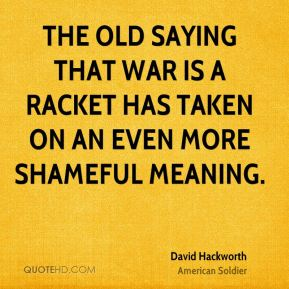 The old saying that war is a racket has taken on an even more shameful meaning.
