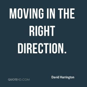 David Harrington - moving in the right direction.