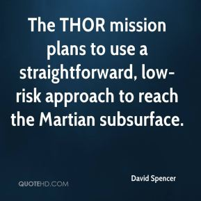David Spencer - The THOR mission plans to use a straightforward, low-risk approach to reach the Martian subsurface.