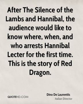 Dino De Laurentiis - After The Silence of the Lambs and Hannibal, the audience would like to know where, when, and who arrests Hannibal Lecter for the first time. This is the story of Red Dragon.