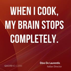 When I cook, my brain stops completely.