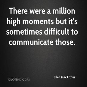 Ellen MacArthur - There were a million high moments but it's sometimes difficult to communicate those.