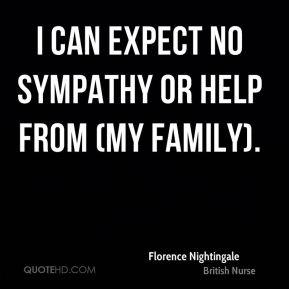 I can expect no sympathy or help from (my family).