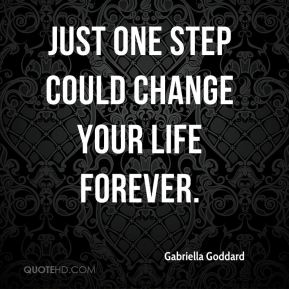Gabriella Goddard - Just one step could change your life forever.