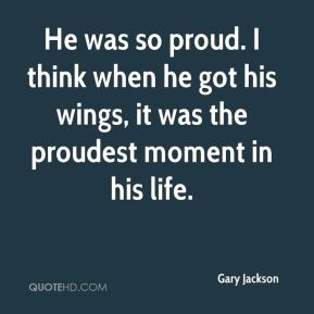 He was so proud. I think when he got his wings, it was the proudest moment in his life.