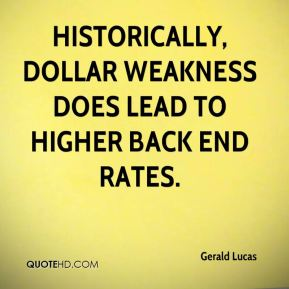 Historically, dollar weakness does lead to higher back end rates.