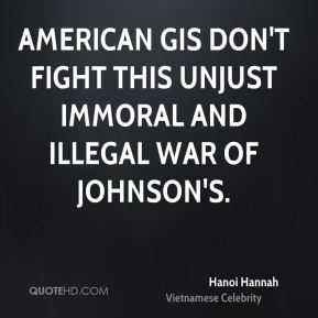 Hanoi Hannah - American GIs don't fight this unjust immoral and illegal war of Johnson's.