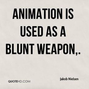 Jakob Nielsen - Animation is used as a blunt weapon.