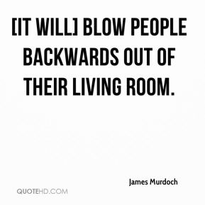 [It will] blow people backwards out of their living room.